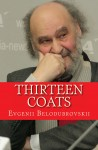 Thirteen Coats, A Translation (from Russian)